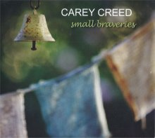 Two recording projects with Carey Creed, Small Braveries